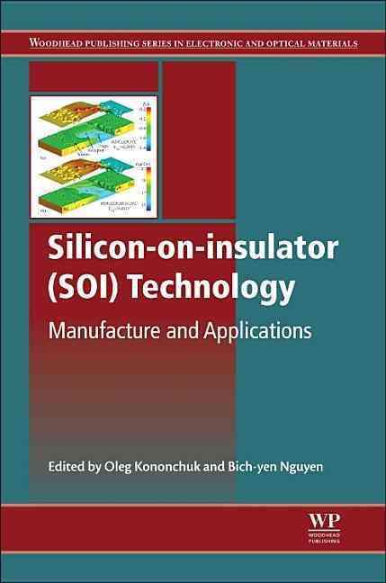 Silicon-On-Insulator Technology By Kononchuk, Oleg (EDT)/ Nguyen, Bich-yen (EDT)